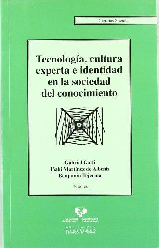 Tecnología, cultura experta e identidad en la sociedad del conocimiento (Serie de Ciencias Sociales)