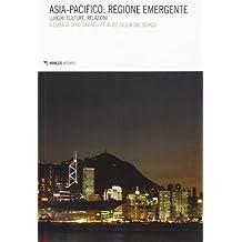 Asia-Pacifico: regione emergente. Luoghi, culture, relazioni