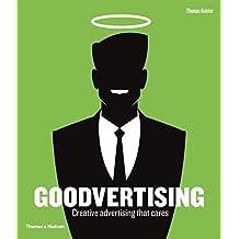 Goodvertising: Creative Advertising that Cares by Thomas Kolster (2012-09-17)