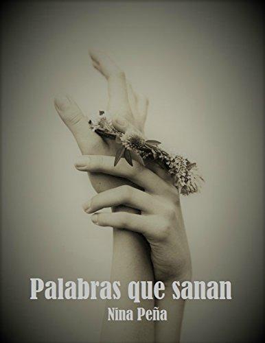 Palabras que sanan por Nina Peña Pitarch