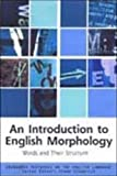 Introduction to English Morphology: Words and Their Structure...
