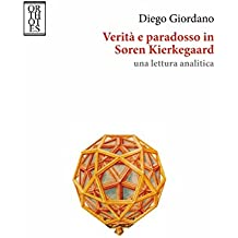 Verità e paradosso in Søren Kierkegaard: Una lettura analitica (Italian Edition)
