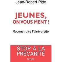 Jeunes, on vous ment ! : Reconstruire l'Université (Documents)