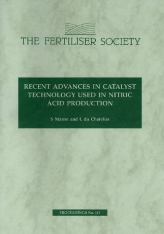 Recent Advances in Catalyst Technology Used in Nitric Acid Production (Proceedings of the Fertiliser Society)