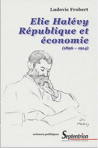 Elie Halévy, République et économie (1896-1914)