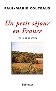 Un petit séjour en France. Pages de journal, 1998-2003 par Paul-Marie Coûteaux