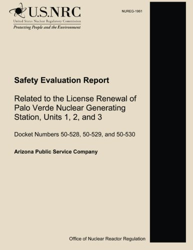 Safety Evaluation Report Related to the License Renewal of Palo Verde Nuclear Generating Station, Units 1, 2, and 3 - Nuclear Generating Station