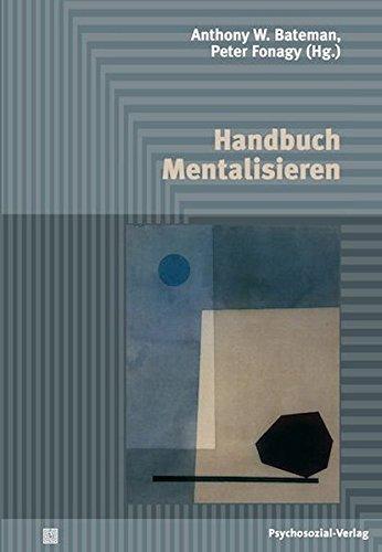 Handbuch Mentalisieren (Psychodynamische Therapie)