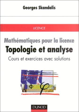 Mathmatiques pour la licence - Topologie et analyse fonctionnelle : Cours et exercices avec solutions