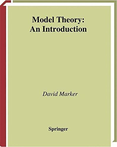 Model Theory : An Introduction (Graduate Texts in Mathematics) by David Marker (2010-12-01)