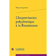 FRE-LIMPROVISATION POLYPHONIQU (Arts de La Renaissance Europeenne)