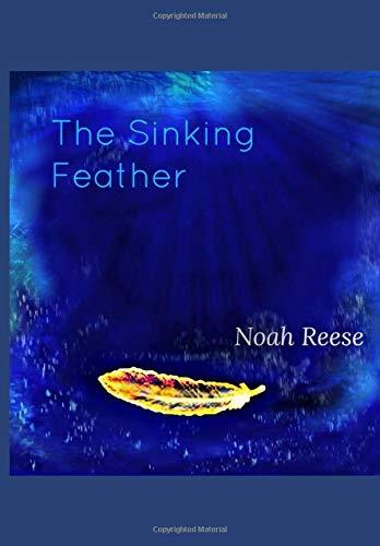 The Sinking Feather por Noah Reese