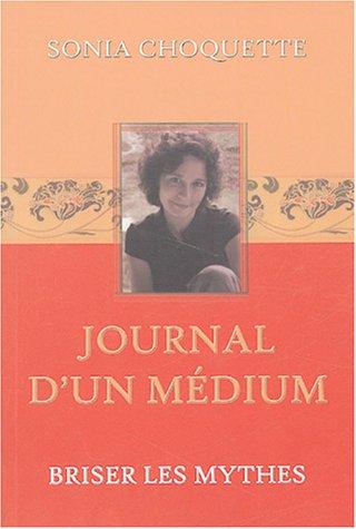Journal d'un médium - Briser les mythes par Sonia Choquette