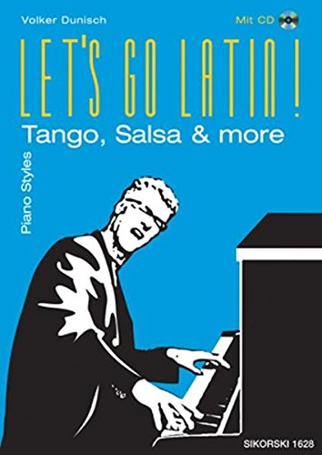 Let's Go Latin!: Tango, Salsa & More, Piano Styles, mit Audio-CD (Klangbeispiele) Audio-style