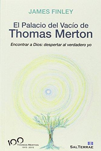 EL PALACIO DEL VACIO DE THOMAS MERTON (Servidores y Testigos) por JAMES FINLEY