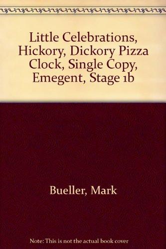 Little Celebrations, Hickory, Dickory Pizza Clock, Single Copy, Emegent, Stage 1b (Single Hickory)