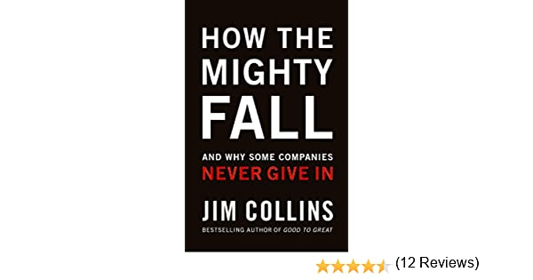 Buy how the mighty fall and why some companies never give in book buy how the mighty fall and why some companies never give in book online at low prices in india how the mighty fall and why some companies never give in fandeluxe Image collections