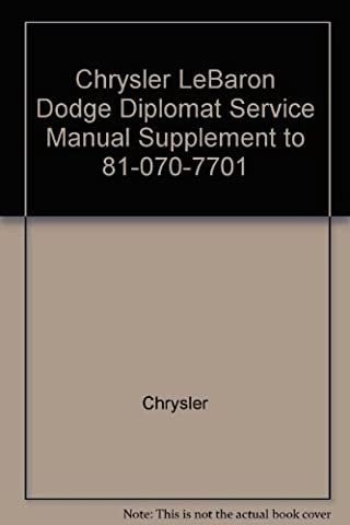 Chrysler LeBaron Dodge Diplomat Service Manual supplement