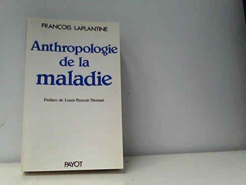 Anthropologie de la maladie par François Laplantine