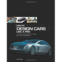 How to Design Cars Like a Pro by Tony Lewin (2003-11-01)