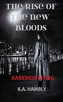 The rise of the new bloods darkness rising ebook ka hambly the rise of the new bloods darkness rising by hambly ka fandeluxe Epub