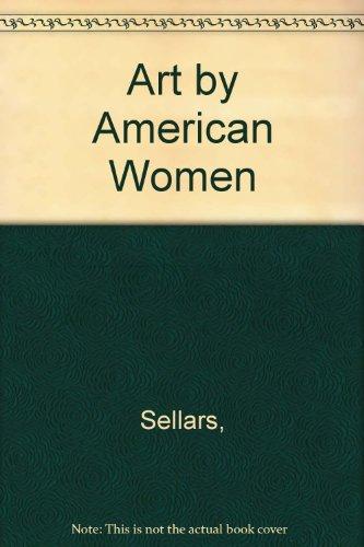 Art by American Women por Sellars