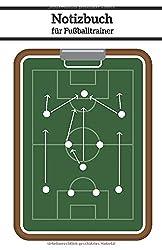 Notizbuch für Fußballtrainer: Perfekt für Ideen, Trainingsplanung, Übungen, Taktik, Trainingsablauf im Fußball I 13,97 x 21,59 cm I 129 Seiten