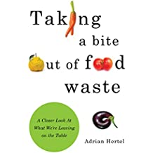 Taking A Bite out of Food Waste: A Closer Look At What We're Leaving on the Table (English Edition)