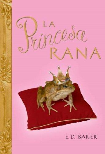 Princesa rana, La (Roca Junior) (Spanish Edition) by Ed Backer (2008-06-01)