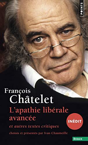 L'apathie libérale avancée (inédit). et autres textes critiques (1961-1985)