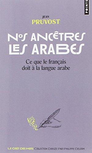 télécharger Nos ancêtres les Arabes – Ce que le français doit à la langue arabe