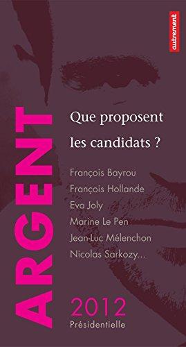 Argent : que proposent les candidats ?: François Bayrou, François ...
