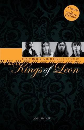 Holy Rock 'n' Rollers: The Story of the Kings of Leon by McIver, Joel (2012) Paperback