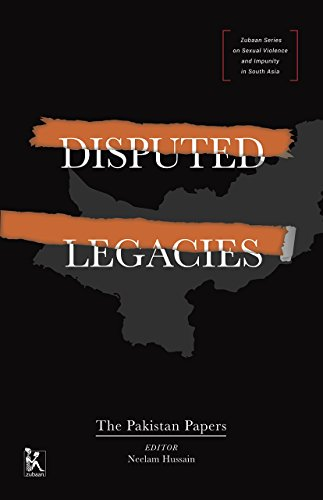 Disputed Legacies (Zubaan Series on Sexual Violence and Impunity in South Asia)