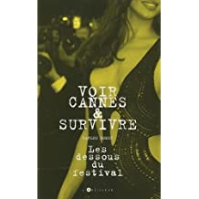 Voir Cannes et survivre: Les Dessous du festival