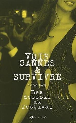 Voir Cannes et survivre: Les Dessous du