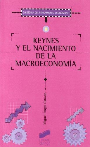 Keynes y el nacimiento de la macroeconomía (Historia del pensamiento económico)