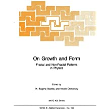 On Growth and Form: Fractal and Non-Fractal Patterns in Physics (Nato Science Series E:, Band 100)