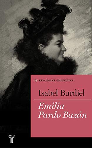 Emilia Pardo Bazán (Colección Españoles Eminentes) por Isabel Burdiel