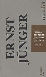 Premier et second journaux parisiens - Journal 1941-1945 d'Ernst Jünger