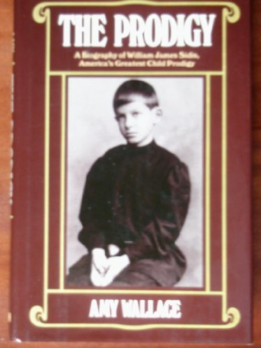Portada del libro The Prodigy: A Biography of William James Sidis, America's Greatest Child Prodigy by Amy Wallace (1986-06-26)