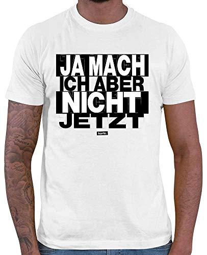 HARIZ  Herren T-Shirt Ja Mach Ich Aber Nicht Jetzt Sprüche Schwarz Weiß Plus Geschenkkarten Weiß M