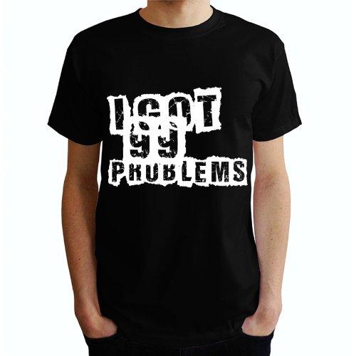 I got 99 Problems Herren T-Shirt Schwarz