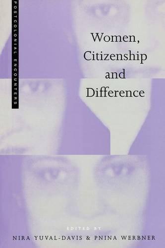 Women, Citizenship and Difference (Postcolonial Encounters) by Nira Yuval-Davis (1999-06-01)