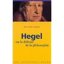 Hegel ou la defense de la philosophie