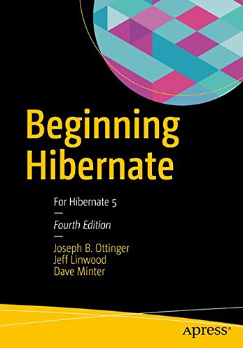 Beginning Hibernate: For Hibernate 5