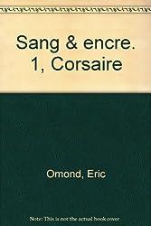 Sang & encre, Tome 1 : Corsaire