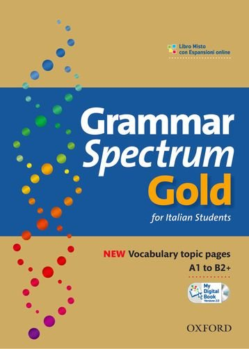 Grammar spectrum gold. Student's book-My digital book 2.0. Without keys. Per le Scuole superiori. Con espansione online