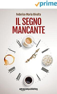 Il segno mancante (Riccardo Ranieri Vol. 3)