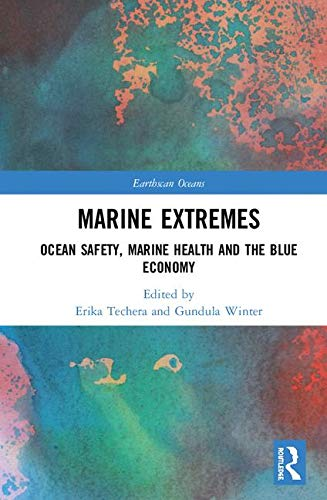 f574db934 Marine Extremes: Ocean Safety, Marine Health and the Blue Economy  (Earthscan Oceans)